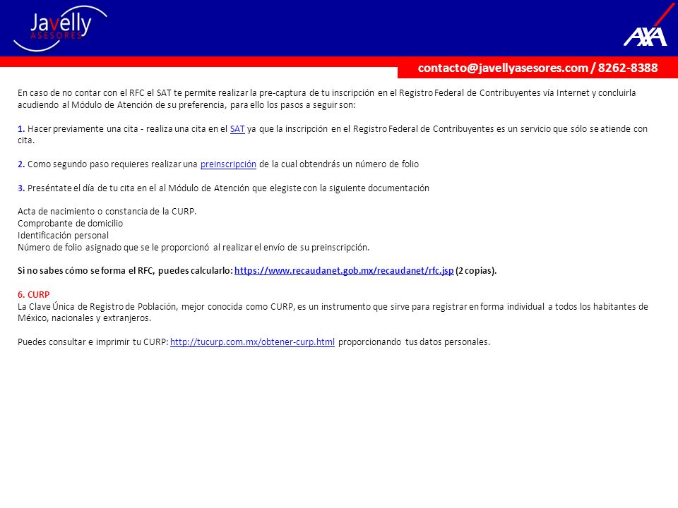 En caso de no contar con el RFC el SAT te permite realizar la pre-captura de tu inscripción en el Registro Federal de Contribuyentes vía Internet y co