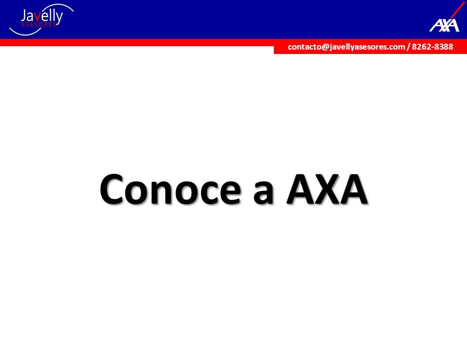 Conoce a AXA contacto@javellyasesores.com / 8262-8388
