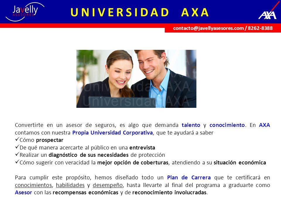 UNIVERSIDAD AXA Convertirte en un asesor de seguros, es algo que demanda talento y conocimiento. En AXA contamos con nuestra Propia Universidad Corpor
