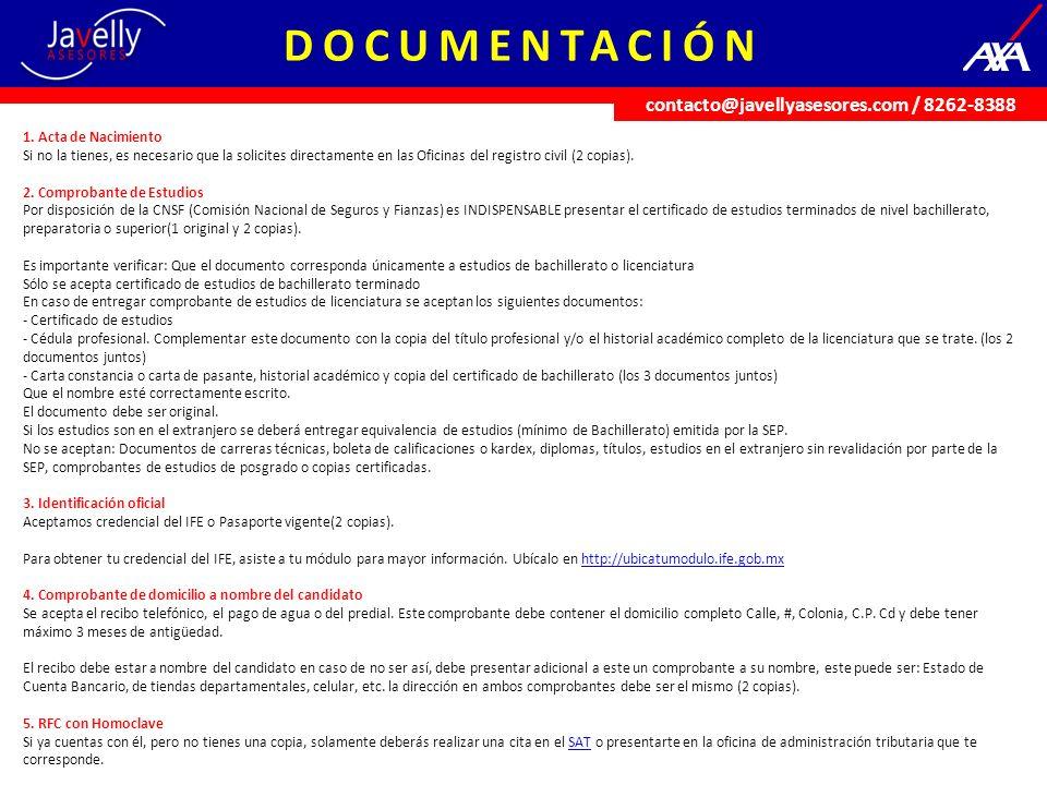 DOCUMENTACIÓN 1. Acta de Nacimiento Si no la tienes, es necesario que la solicites directamente en las Oficinas del registro civil (2 copias). 2. Comp