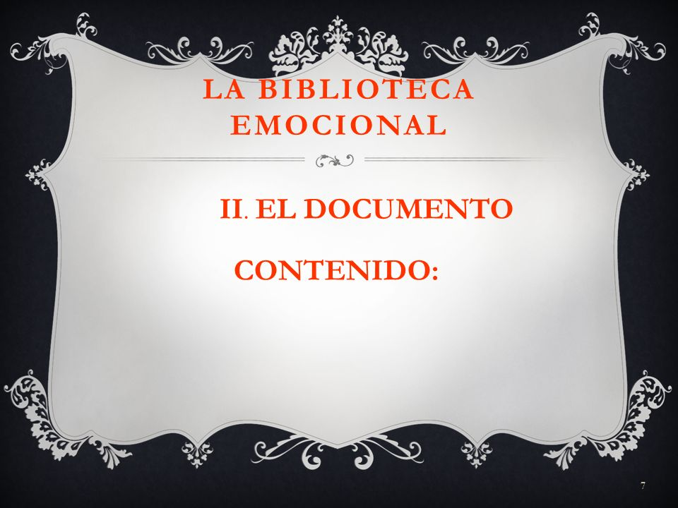 7 LA BIBLIOTECA EMOCIONAL II. EL DOCUMENTO CONTENIDO: