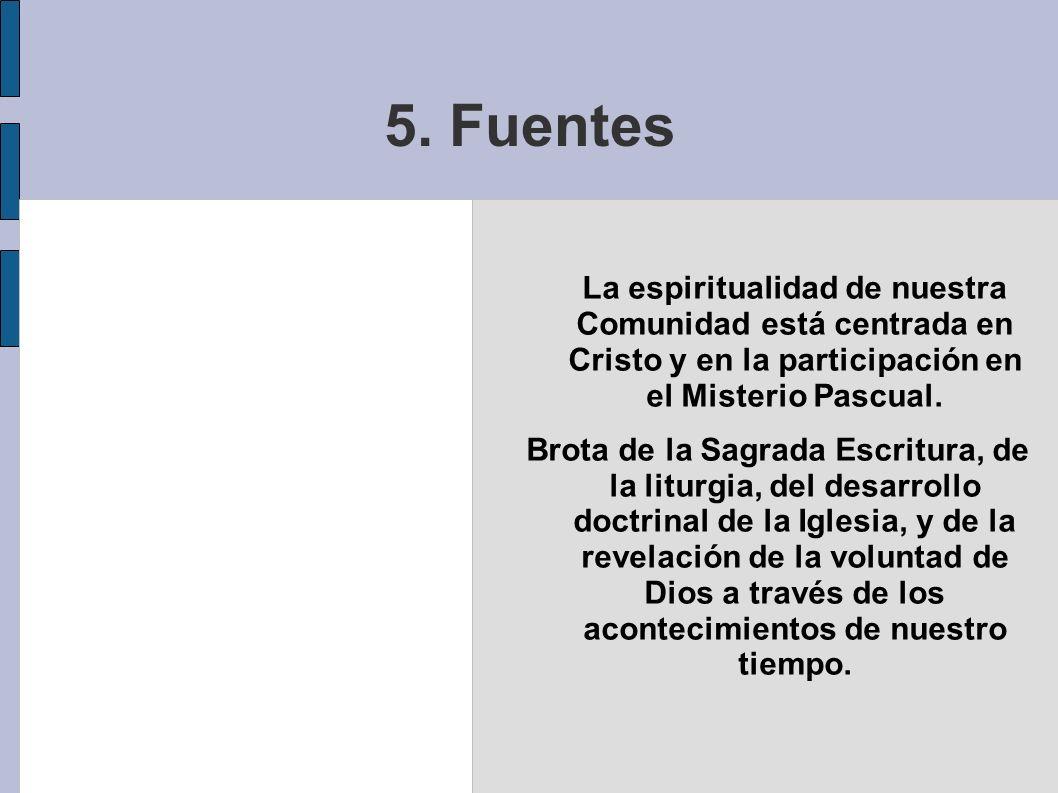 La espiritualidad de nuestra Comunidad está centrada en Cristo y en la participación en el Misterio Pascual. Brota de la Sagrada Escritura, de la litu