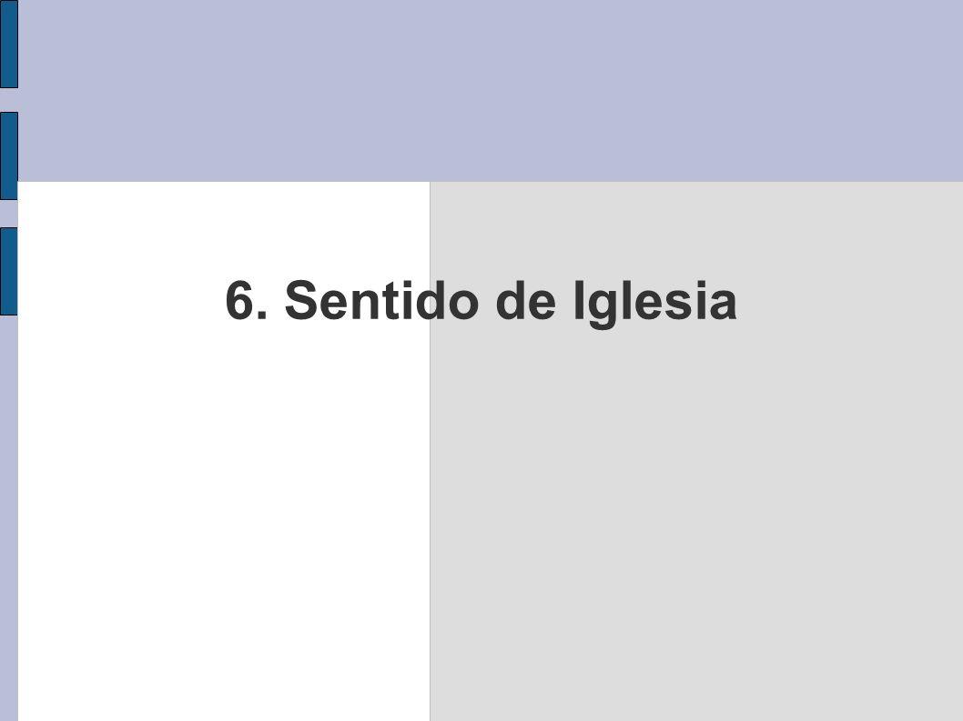 6. Sentido de Iglesia