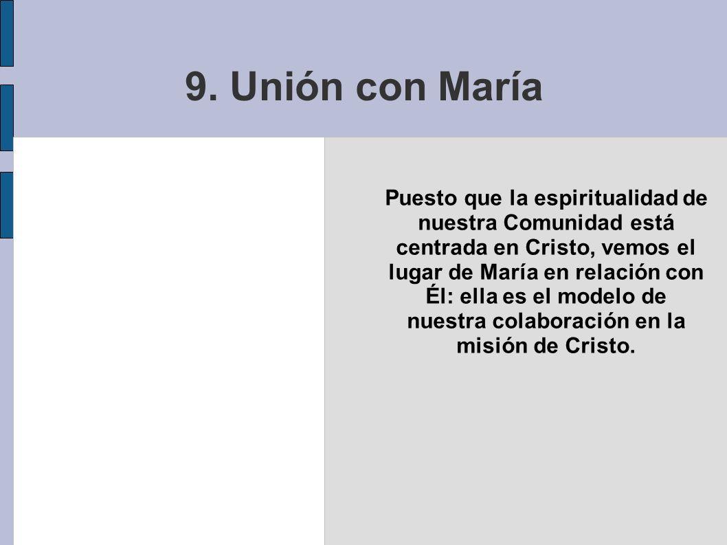 Puesto que la espiritualidad de nuestra Comunidad está centrada en Cristo, vemos el lugar de María en relación con Él: ella es el modelo de nuestra co