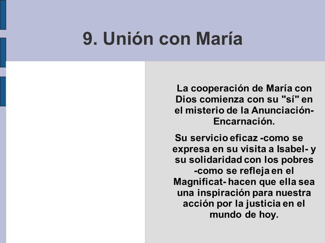 9. Unión con María La cooperación de María con Dios comienza con su