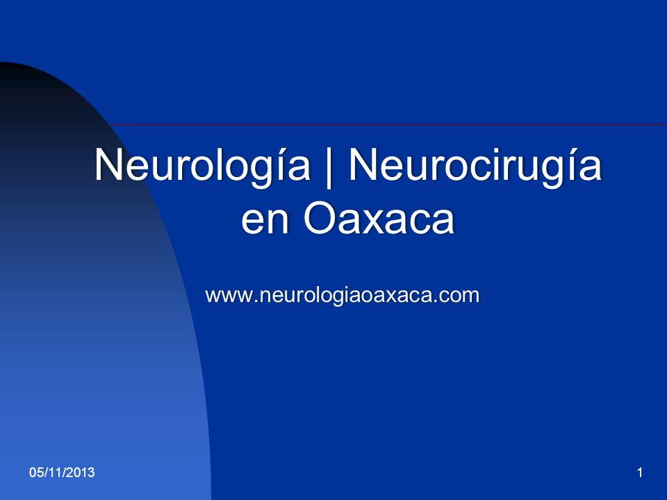 Neurología | Neurocirugía en Oaxaca www.neurologiaoaxaca.com www.neurologiaoaxaca.com 05/11/20131