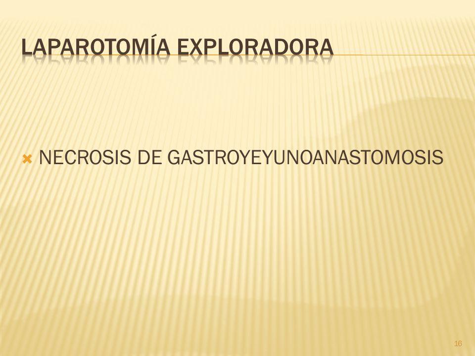 NECROSIS DE GASTROYEYUNOANASTOMOSIS 16