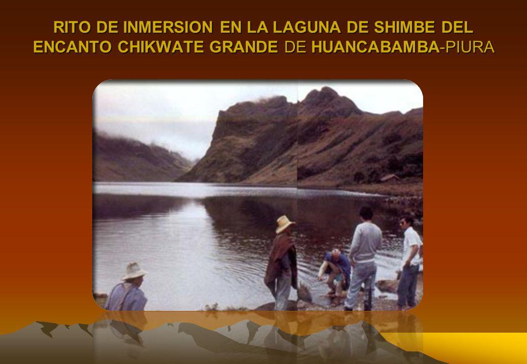 RITO DE INMERSION EN LA LAGUNA DE SHIMBE DEL ENCANTO CHIKWATE GRANDE DE HUANCABAMBA-PIURA