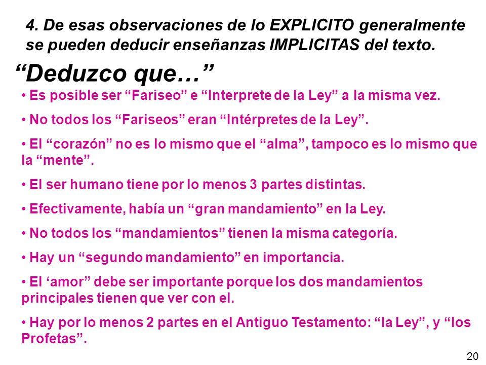 4. De esas observaciones de lo EXPLICITO generalmente se pueden deducir enseñanzas IMPLICITAS del texto. Es posible ser Fariseo e Interprete de la Ley