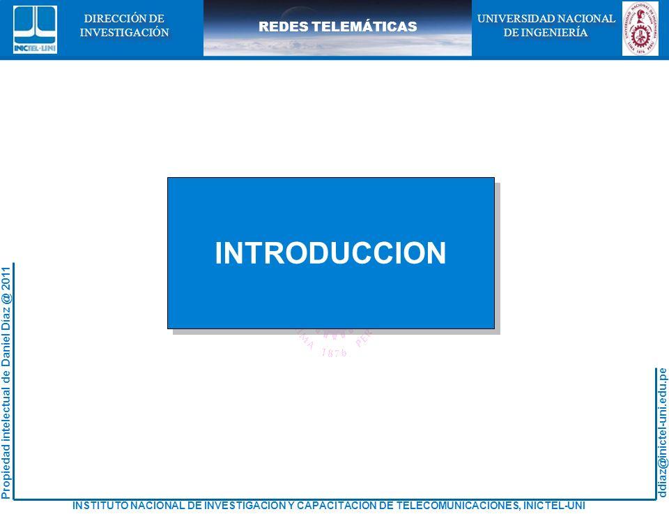 ddiaz@inictel-uni.edu.pe INSTITUTO NACIONAL DE INVESTIGACION Y CAPACITACION DE TELECOMUNICACIONES, INICTEL-UNI Propiedad intelectual de Daniel Díaz @ 2011 REDES TELEMÁTICAS UNIVERSIDAD NACIONAL DE INGENIERÍA UNIVERSIDAD NACIONAL DE INGENIERÍA DIRECCIÓN DE INVESTIGACIÓN DIRECCIÓN DE INVESTIGACIÓN FORMATO DE UN SEGMENTO TCP Protocolo IPv4 0 4 8 16 31 20 bytes Número de puerto de origenNúmero de puerto de destino Número de secuencia Número de acuse de recibo (ACK) FINFIN SYNSYN RSTRST PSHPSH ACKACK URGURG Reservado Long.de cabecera Tamaño de la ventana Suma de ChequeoPuntero de Urgencia Opcional Datos