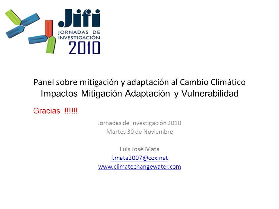 Panel sobre mitigación y adaptación al Cambio Climático Impactos Mitigación Adaptación y Vulnerabilidad Jornadas de Investigación 2010 Martes 30 de No