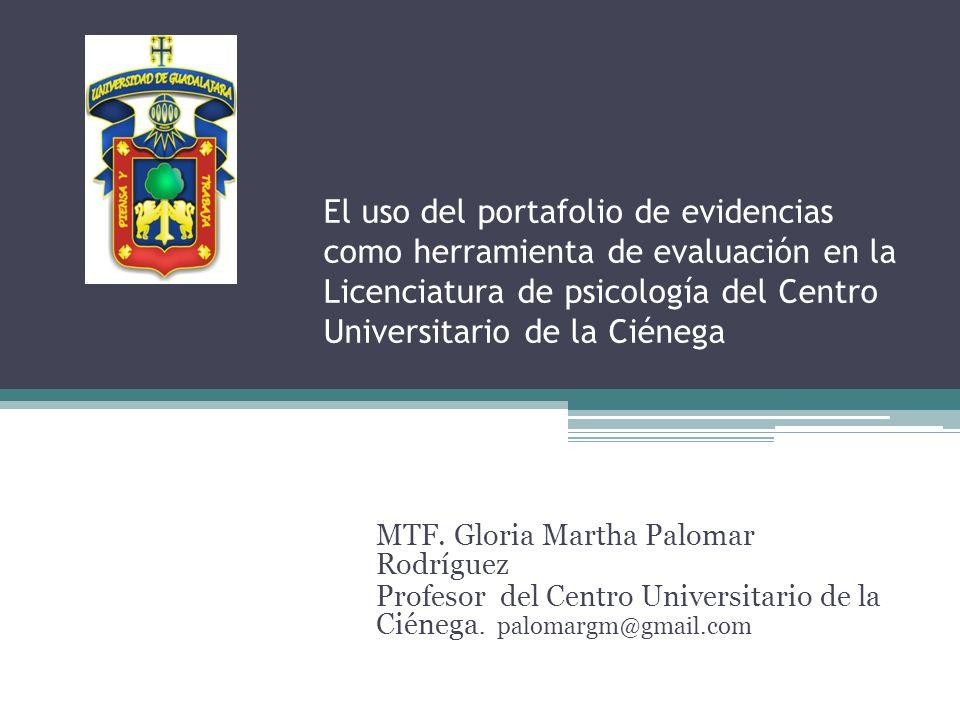 El uso del portafolio de evidencias como herramienta de evaluación en la Licenciatura de psicología del Centro Universitario de la Ciénega MTF. Gloria