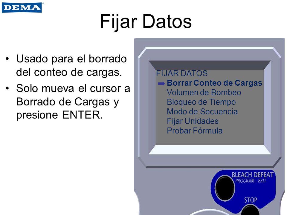 Fijar Datos Usado para el borrado del conteo de cargas. Solo mueva el cursor a Borrado de Cargas y presione ENTER. FIJAR DATOS Borrar Conteo de Cargas