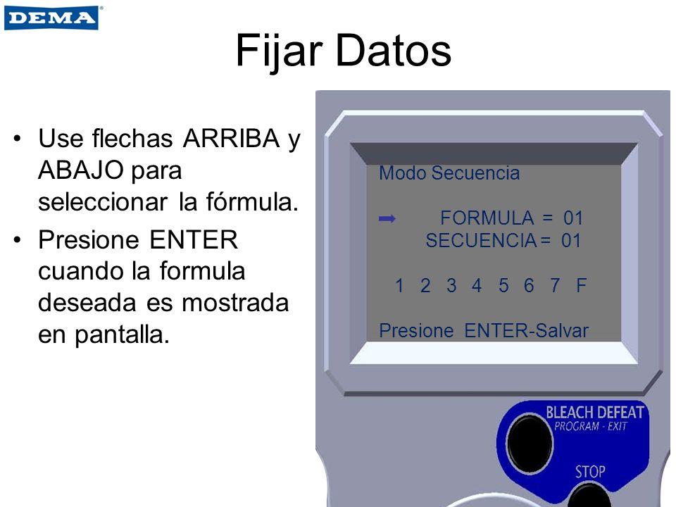 Fijar Datos Use flechas ARRIBA y ABAJO para seleccionar la fórmula. Presione ENTER cuando la formula deseada es mostrada en pantalla. Modo Secuencia F