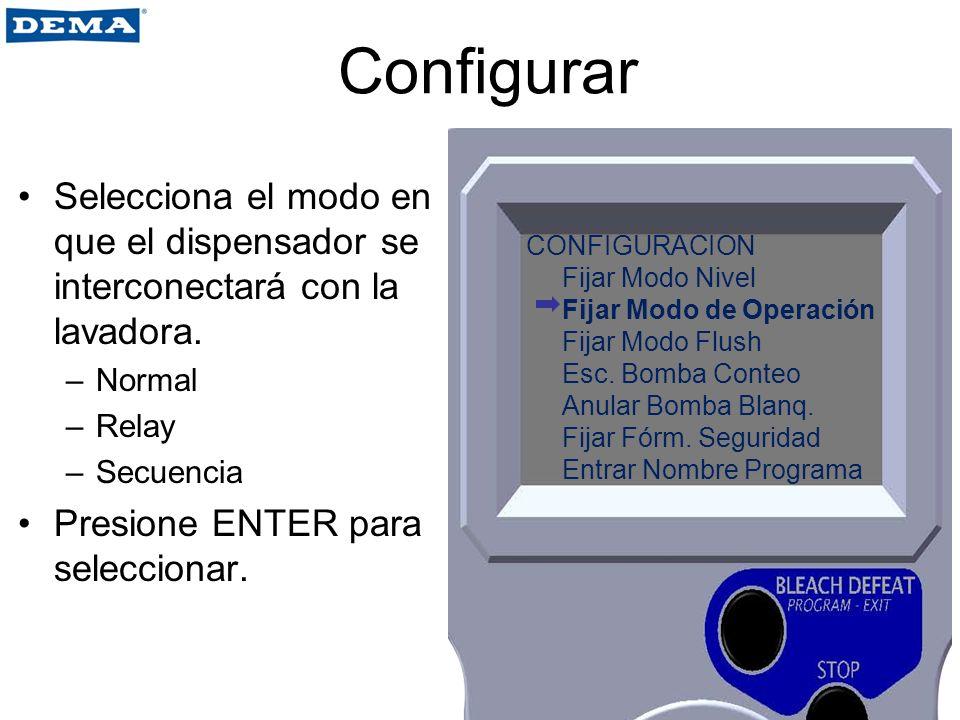 Configurar Selecciona el modo en que el dispensador se interconectará con la lavadora. –Normal –Relay –Secuencia Presione ENTER para seleccionar. CONF