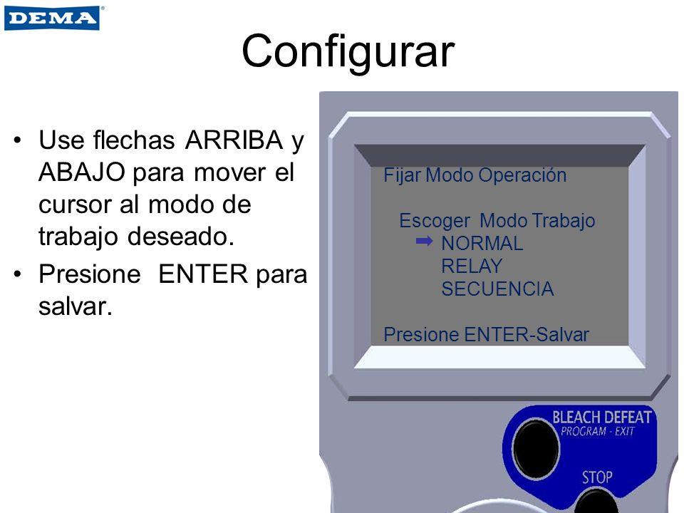 Configurar Use flechas ARRIBA y ABAJO para mover el cursor al modo de trabajo deseado. Presione ENTER para salvar. Fijar Modo Operación Escoger Modo T