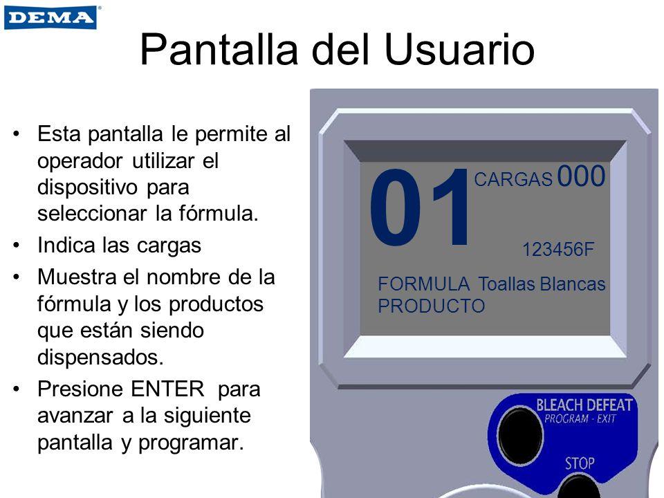 Pantalla del Usuario Esta pantalla le permite al operador utilizar el dispositivo para seleccionar la fórmula. Indica las cargas Muestra el nombre de
