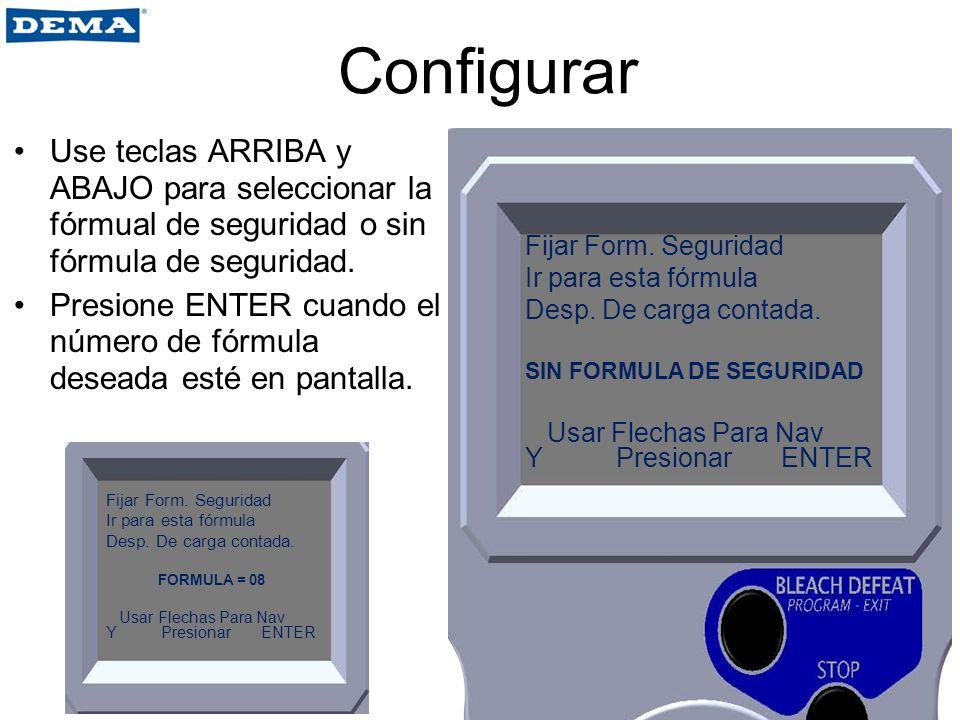 Configurar Use teclas ARRIBA y ABAJO para seleccionar la fórmual de seguridad o sin fórmula de seguridad. Presione ENTER cuando el número de fórmula d