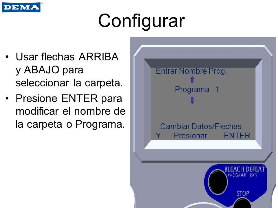 Configurar Usar flechas ARRIBA y ABAJO para seleccionar la carpeta. Presione ENTER para modificar el nombre de la carpeta o Programa. Entrar Nombre Pr
