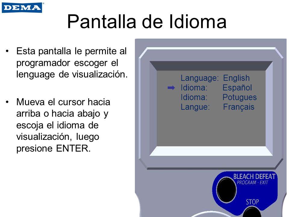 Pantalla de Idioma Esta pantalla le permite al programador escoger el lenguage de visualización. Mueva el cursor hacia arriba o hacia abajo y escoja e