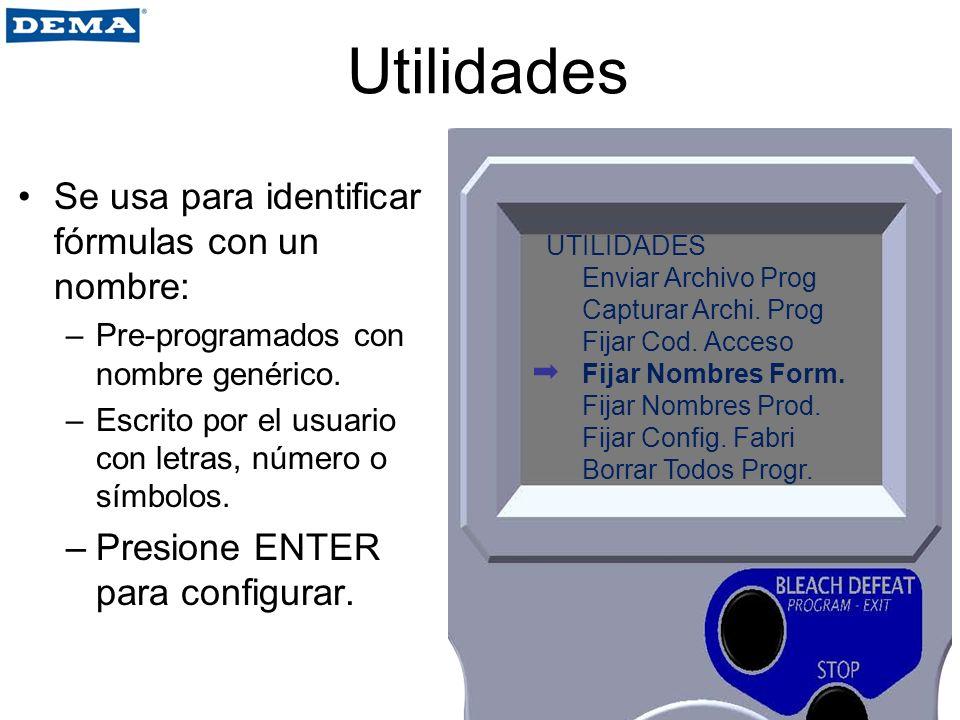 Utilidades Se usa para identificar fórmulas con un nombre: –Pre-programados con nombre genérico. –Escrito por el usuario con letras, número o símbolos
