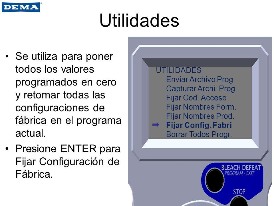 Utilidades Se utiliza para poner todos los valores programados en cero y retomar todas las configuraciones de fábrica en el programa actual. Presione