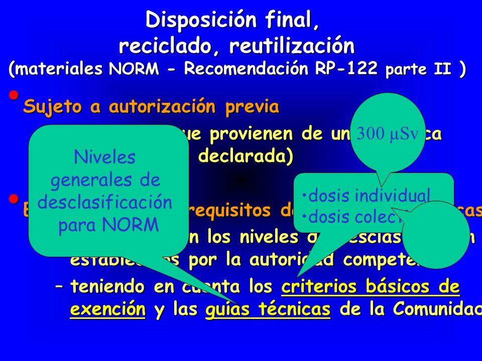 Sujeto a autorización previa Sujeto a autorización previa –materiales que provienen de una práctica (autorizada o declarada) Exonerado de los requisit