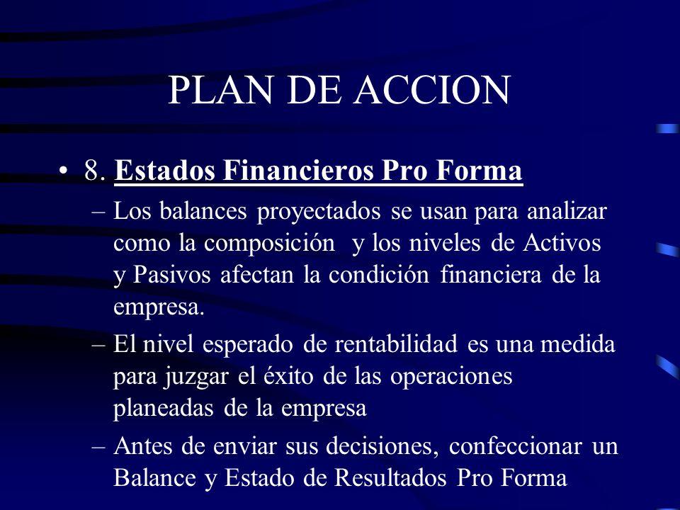 PLAN DE ACCION 7. Flujo de Caja –Se debe proveer de suficientes fondos para financiar los gastos y las inversiones en efectivo. –Las fuentes de fondos