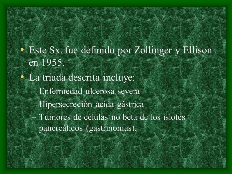 Rasgos clínicos La hipersecreción gástrica de ácido es un efecto directo del exceso de gastrina generado por células tumorales y en condiciones basales no estimulada puede llegar hasta 150 mEq/hora.