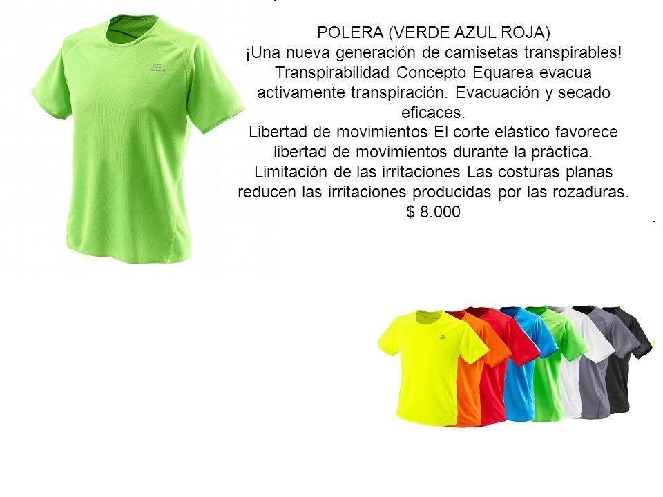 POLERA (VERDE AZUL ROJA) ¡Una nueva generación de camisetas transpirables! Transpirabilidad Concepto Equarea evacua activamente transpiración. Evacuac