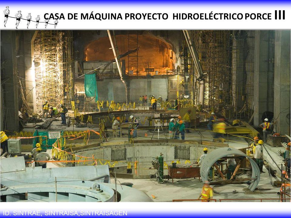ID. SINTRAE, SINTRAISA,SINTRAISAGEN CASA DE MÁQUINA PROYECTO HIDROELÉCTRICO PORCE III