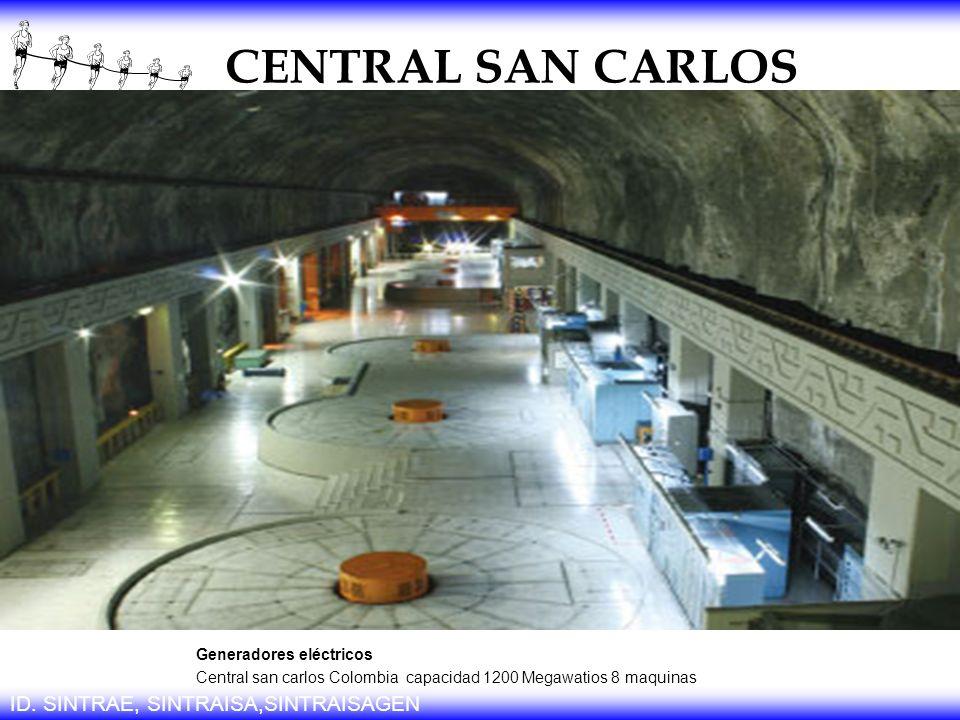 CENTRAL SAN CARLOS ID. SINTRAE, SINTRAISA,SINTRAISAGEN Generadores eléctricos Central san carlos Colombia capacidad 1200 Megawatios 8 maquinas