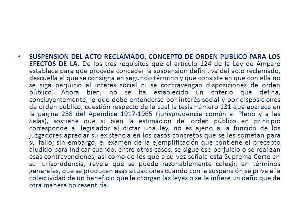 SUSPENSION DEL ACTO RECLAMADO, CONCEPTO DE ORDEN PUBLICO PARA LOS EFECTOS DE LA. De los tres requisitos que el artículo 124 de la Ley de Amparo establ