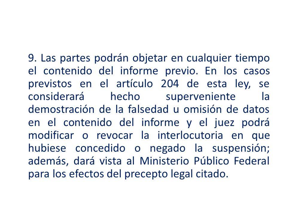9. Las partes podrán objetar en cualquier tiempo el contenido del informe previo. En los casos previstos en el artículo 204 de esta ley, se considerar