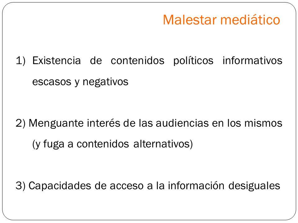 1)Existencia de contenidos políticos informativos escasos y negativos 2) Menguante interés de las audiencias en los mismos (y fuga a contenidos altern
