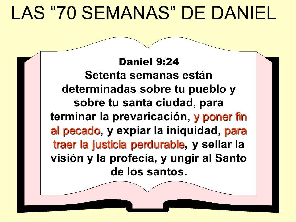 Daniel 9:24 y poner fin al pecadopara traer la justicia perdurable Setenta semanas están determinadas sobre tu pueblo y sobre tu santa ciudad, para te