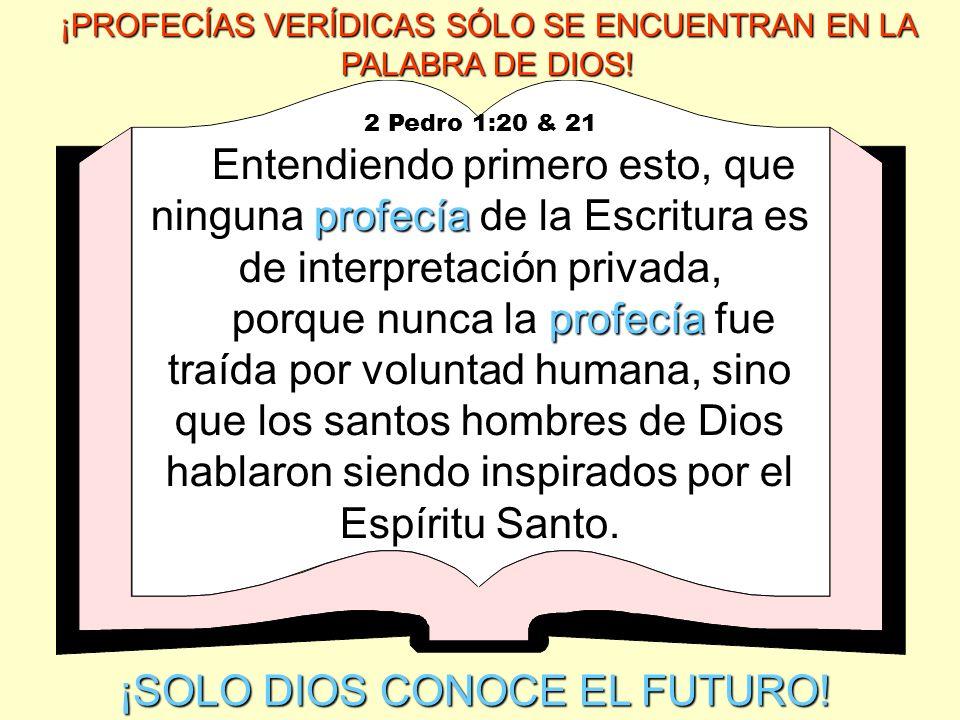 2 Pedro 1:20 & 21 profecía Entendiendo primero esto, que ninguna profecía de la Escritura es de interpretación privada, profecía porque nunca la profe
