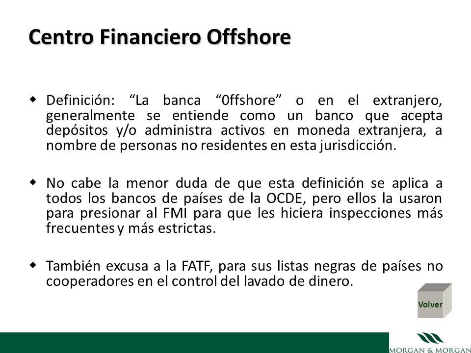 Centro Financiero Offshore Definición: La banca 0ffshore o en el extranjero, generalmente se entiende como un banco que acepta depósitos y/o administr