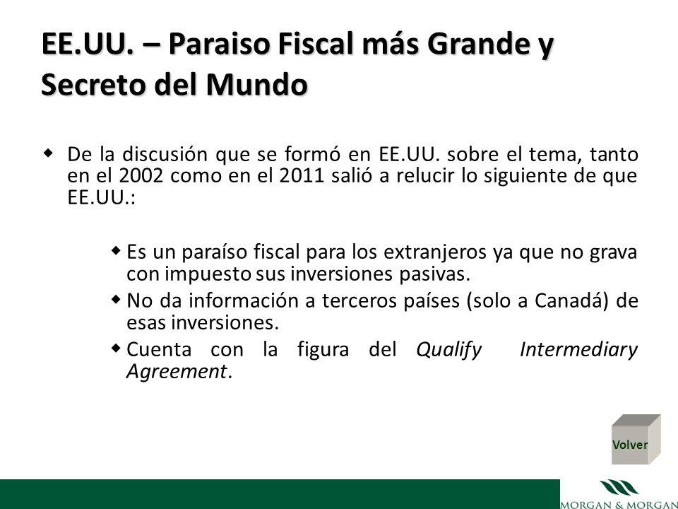 EE.UU. – Paraiso Fiscal más Grande y Secreto del Mundo De la discusión que se formó en EE.UU. sobre el tema, tanto en el 2002 como en el 2011 salió a