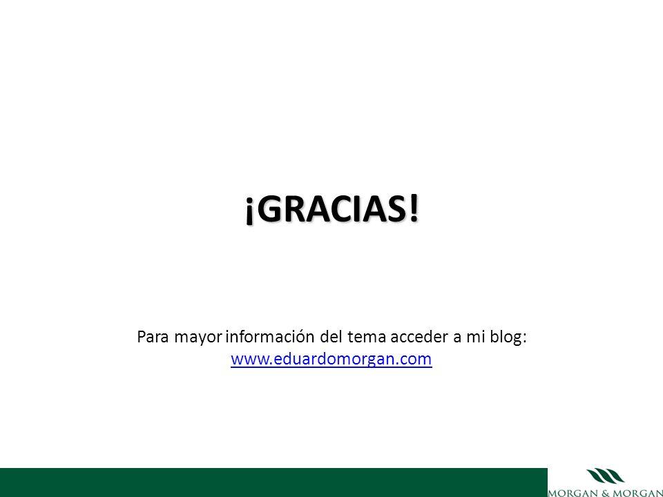 ¡GRACIAS! Para mayor información del tema acceder a mi blog: www.eduardomorgan.com