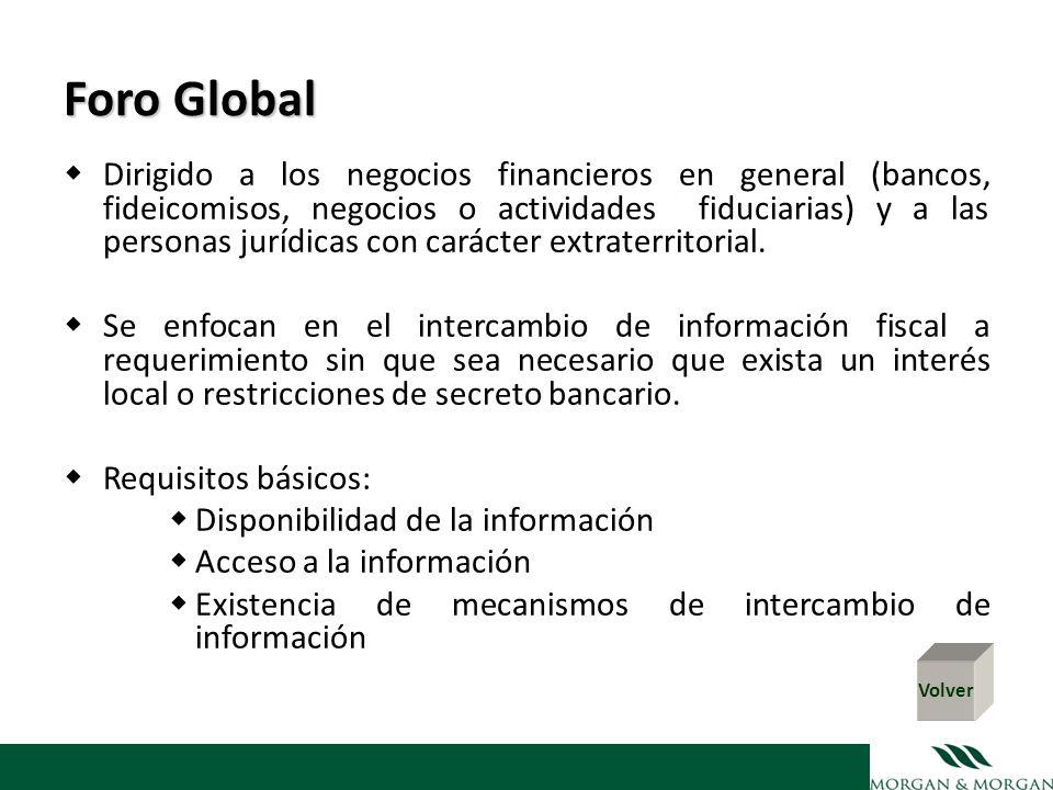 Foro Global Dirigido a los negocios financieros en general (bancos, fideicomisos, negocios o actividades fiduciarias) y a las personas jurídicas con c