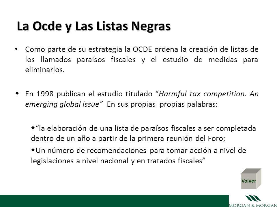 La Ocde y Las Listas Negras Como parte de su estrategia la OCDE ordena la creación de listas de los llamados paraísos fiscales y el estudio de medidas