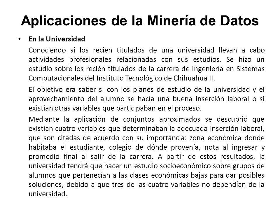 Aplicaciones de la Minería de Datos En la Universidad Conociendo si los recien titulados de una universidad llevan a cabo actividades profesionales re
