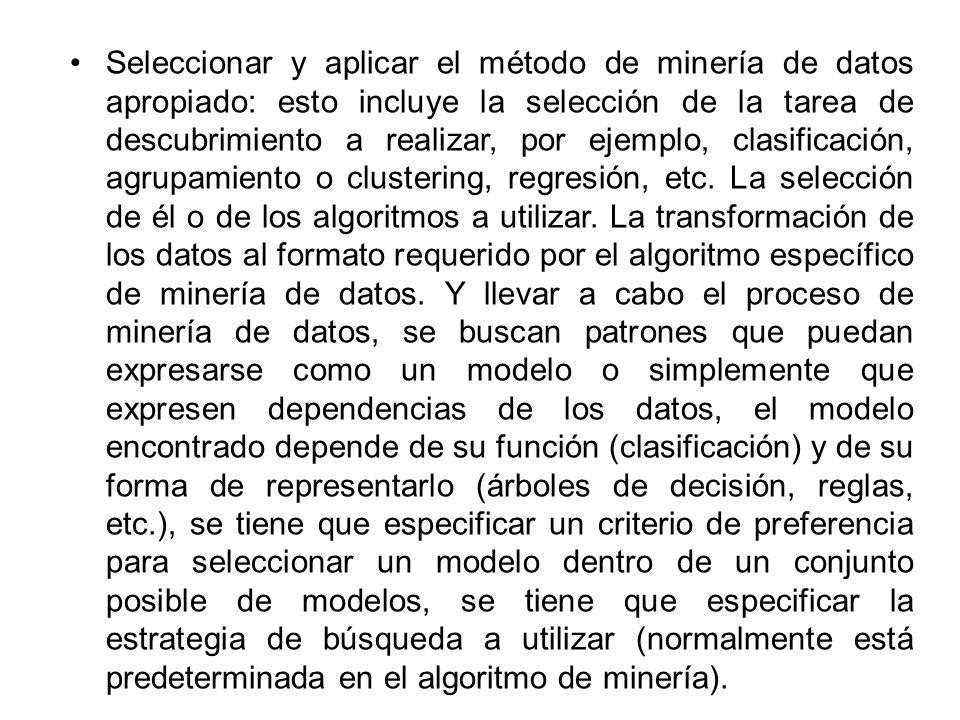 Seleccionar y aplicar el método de minería de datos apropiado: esto incluye la selección de la tarea de descubrimiento a realizar, por ejemplo, clasif