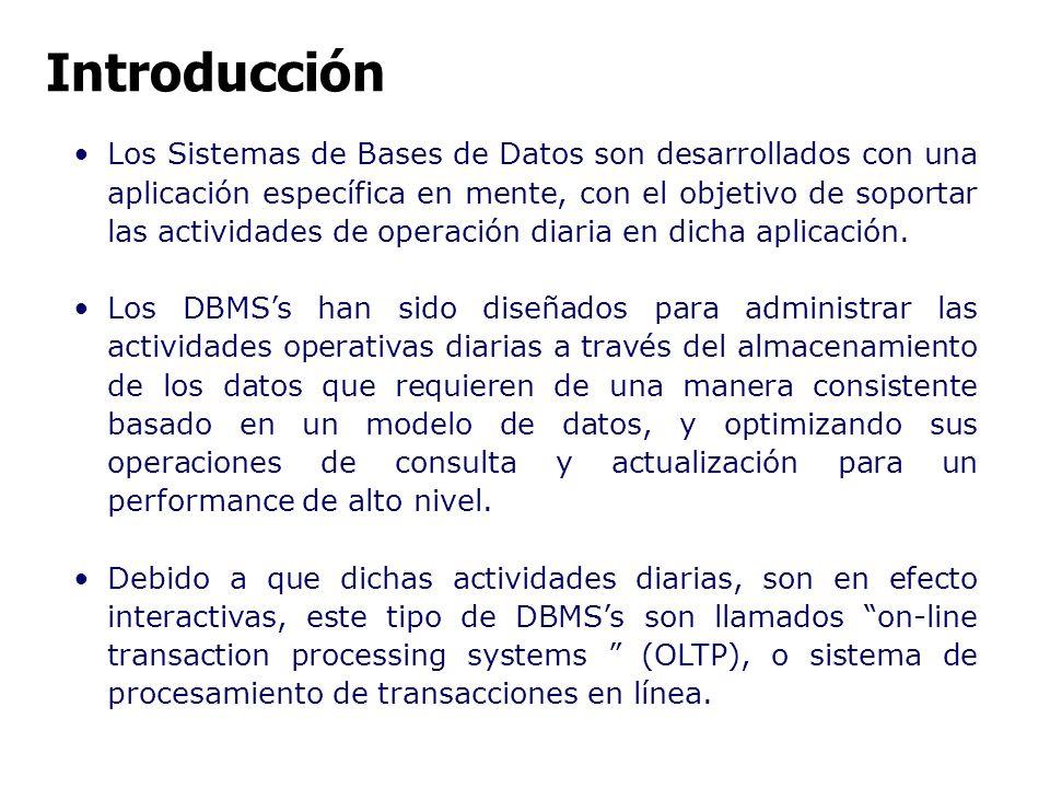 Los Sistemas de Bases de Datos son desarrollados con una aplicación específica en mente, con el objetivo de soportar las actividades de operación diar