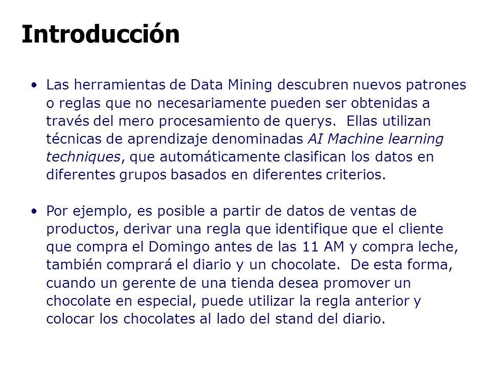 Las herramientas de Data Mining descubren nuevos patrones o reglas que no necesariamente pueden ser obtenidas a través del mero procesamiento de query