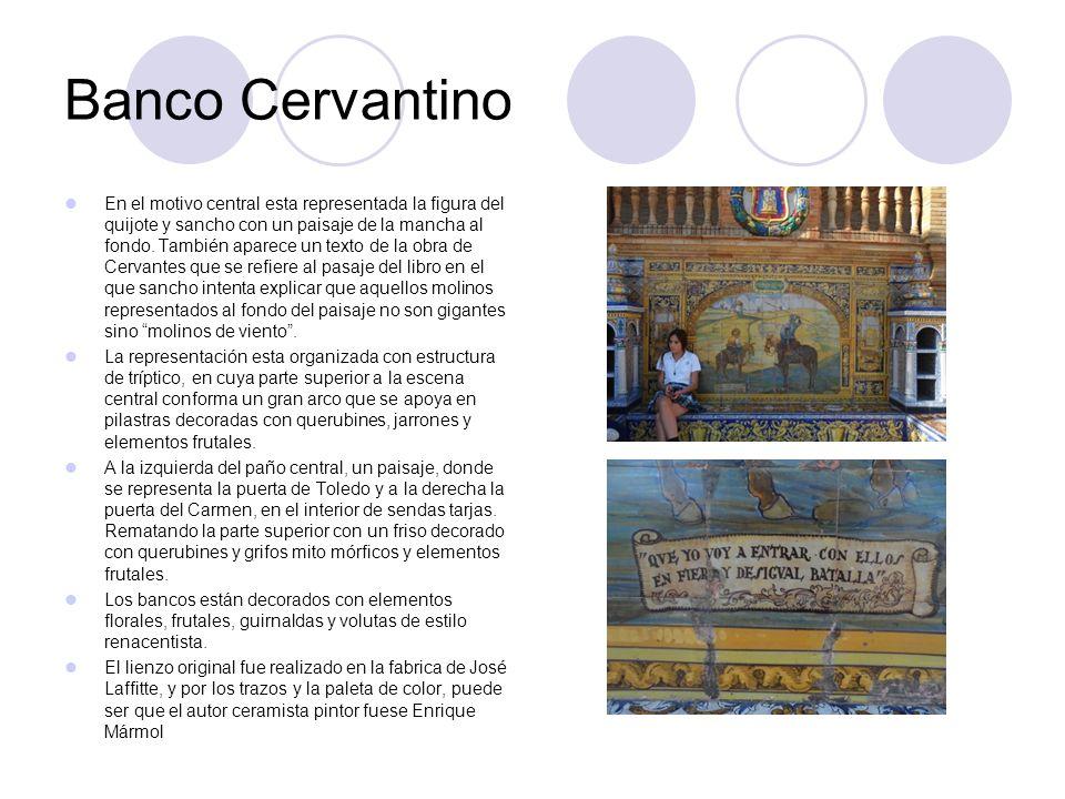 Banco Cervantino En el motivo central esta representada la figura del quijote y sancho con un paisaje de la mancha al fondo. También aparece un texto