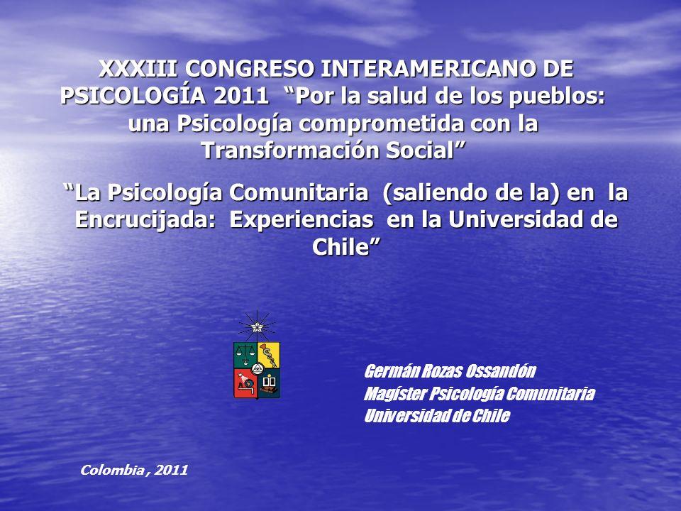 XXXIII CONGRESO INTERAMERICANO DE PSICOLOGÍA 2011 Por la salud de los pueblos: una Psicología comprometida con la Transformación Social XXXIII CONGRES