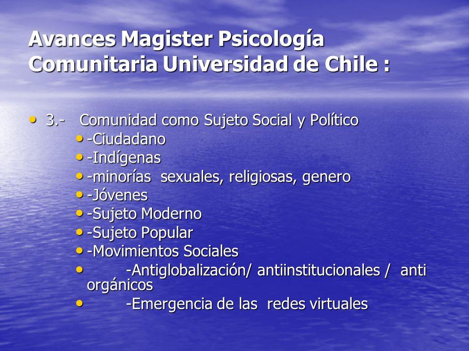 Avances Magister Psicología Comunitaria Universidad de Chile : 3.- Comunidad como Sujeto Social y Político 3.- Comunidad como Sujeto Social y Político