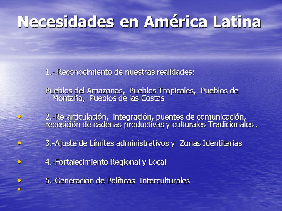 Necesidades en América Latina 1.- Reconocimiento de nuestras realidades: Pueblos del Amazonas, Pueblos Tropicales, Pueblos de Montaña, Pueblos de las